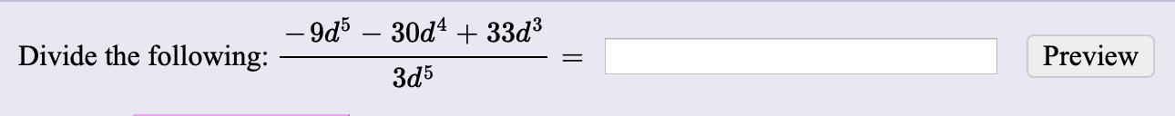 -9d5 - 30d4 33d3 Divide the following Preview 3d5
