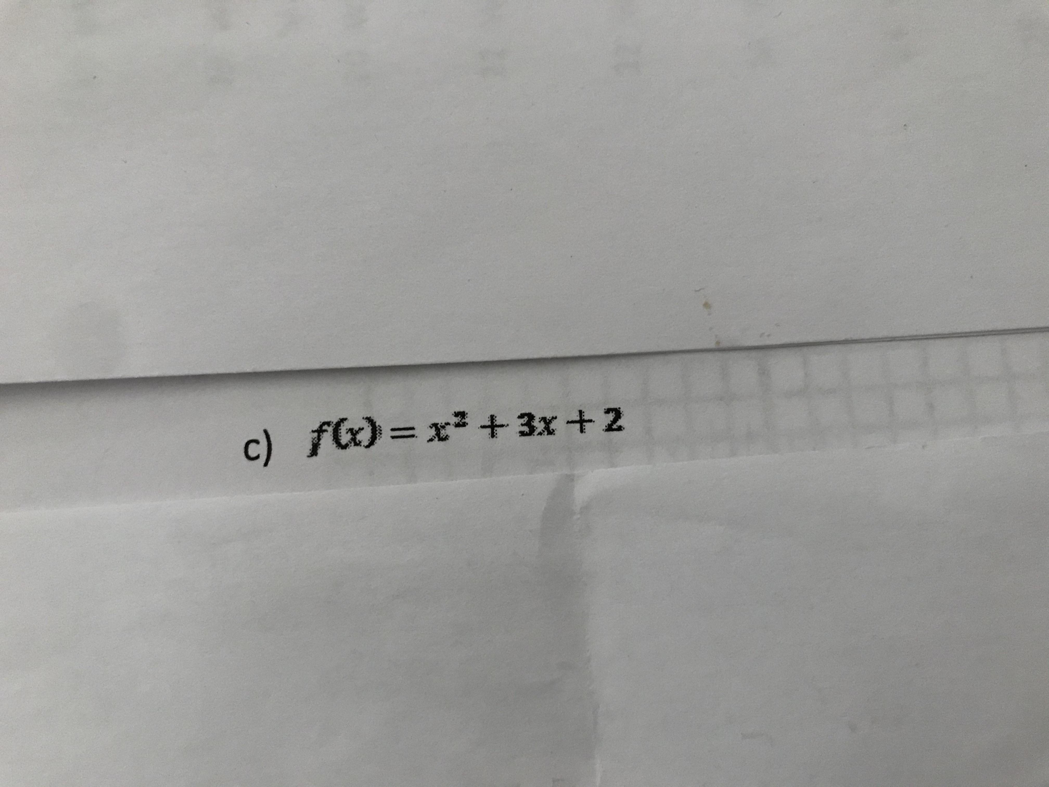 c) fx) =x² + 3x + 2