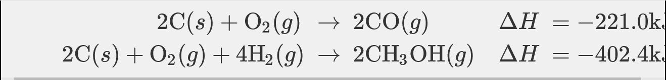 2C(s)O2(g) 2CO(g) 2C(s)O2(g) 4H2 (g) 2CH3 OH (g) AH = -402.4kJ -221.0k ΔΗ