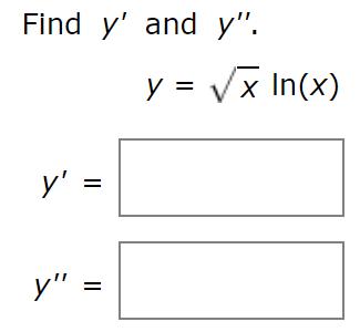 """Find y' and y"""". y x In(x) у"""" y'"""""""