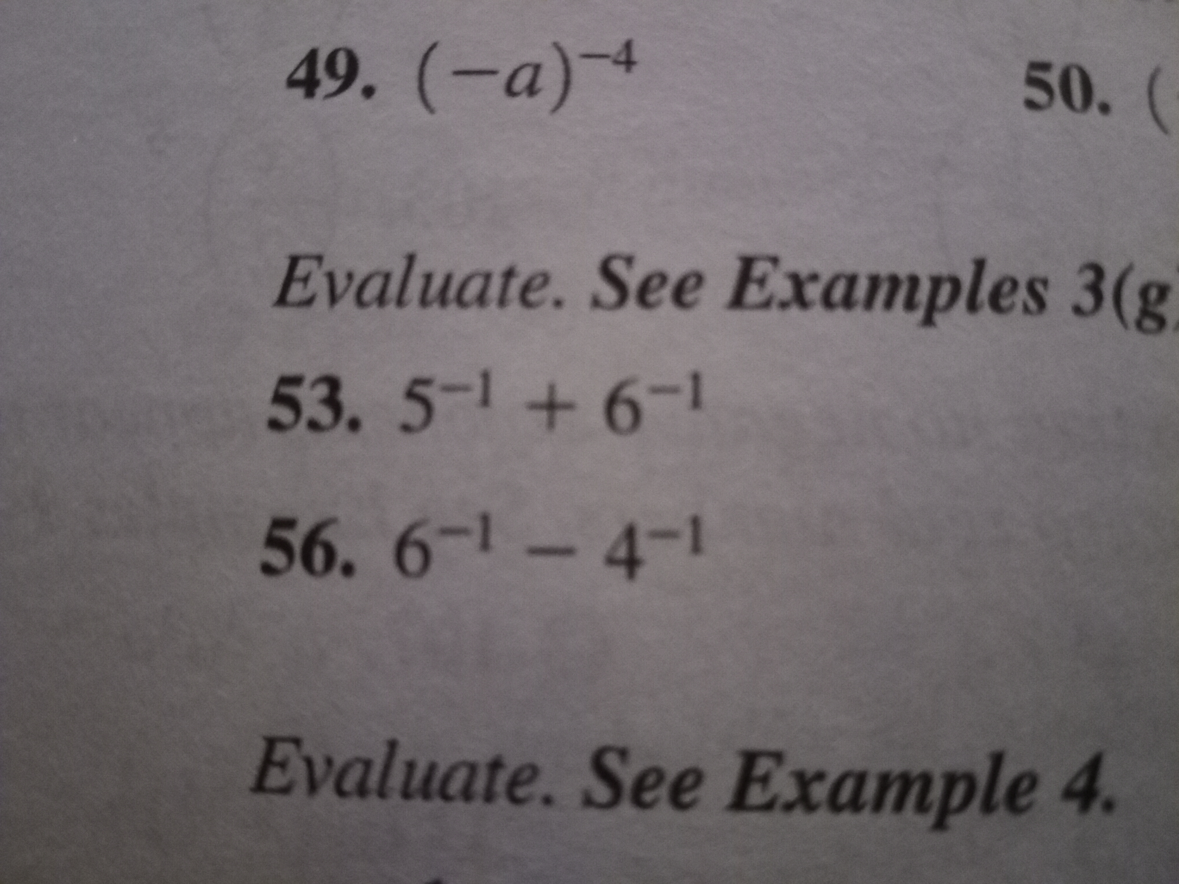 50. ( 49. (-а)4 Evaluate. See Examples 3(g 53. 51 +6-1 56. 6-1-4-1 Evaluate. See Example 4.