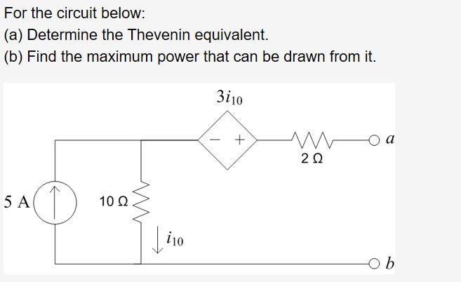 For the circuit below: (a) Determine the Thevenin equivalent. (b) Find the maximum power that can be drawn from it. Зі10 а 20 5 A 10 Q 10 b +