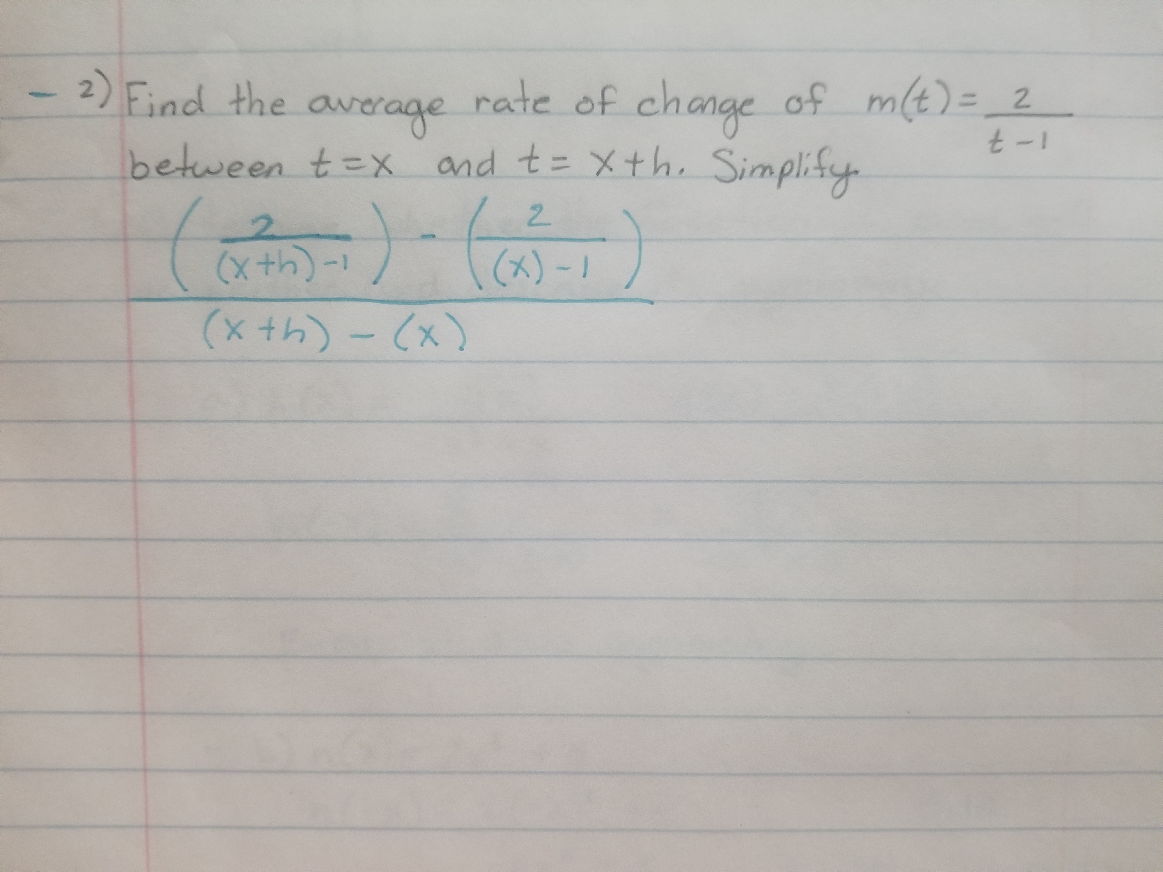 2 Find the average rate of change of mt)- 2 between tex and t xth. Simplify of ch 2 (xth) (x)- (xth)-x