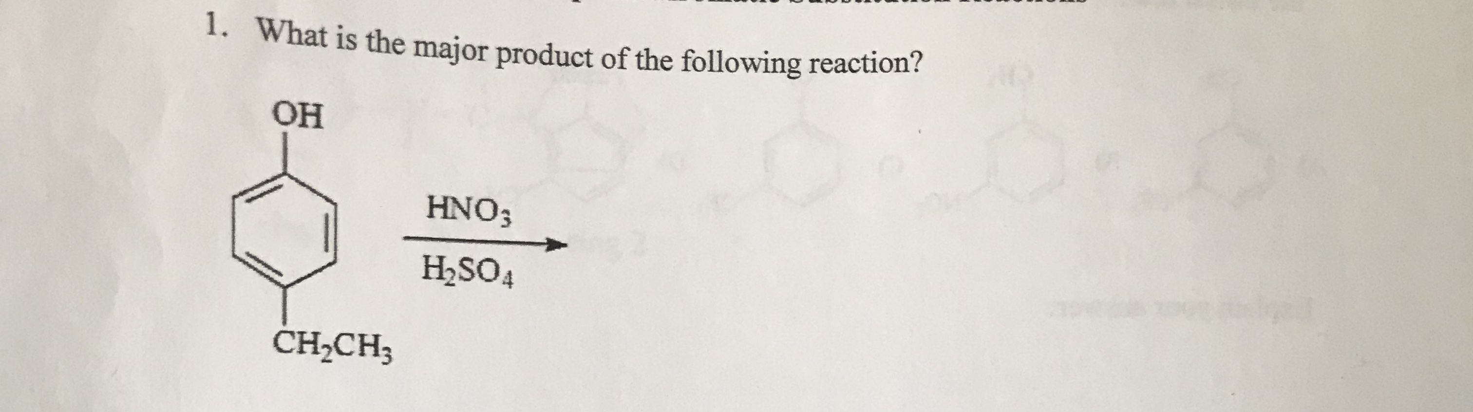 What is the major product of the following reaction? 1. OH HNO3 H2SO4 CH2CH3