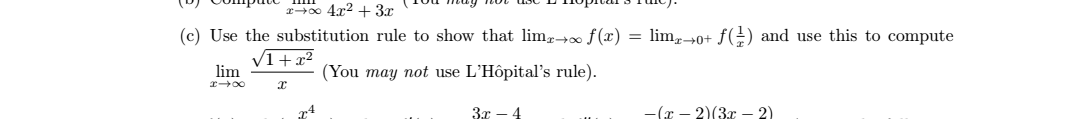 lo eTTIoprvars ruc, -too 42 3r (c) Use the substitution rule to show that lim0 f(x) = lim^0+ f() and use this to compute V1+x2 lim (You may not use L'Hôpital's rule) 3r -4 -(-2) (3r -2).