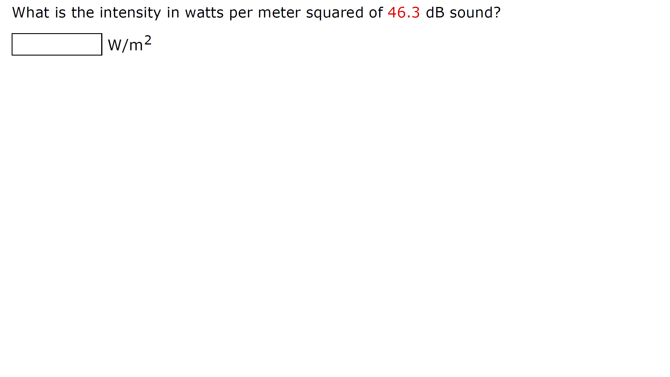 What is the intensity in watts per meter squared of 46.3 dB sound?