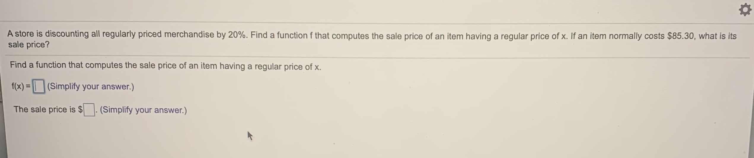 A store is discounting all regularly priced merchandise by 20%. Find a function f that computes the sale price of an item having a regular price of x. If an item normally costs $85.30, what is its sale price?