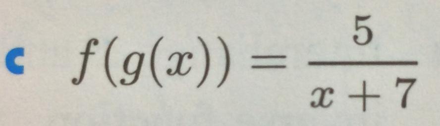 f (g(x)) = x +7