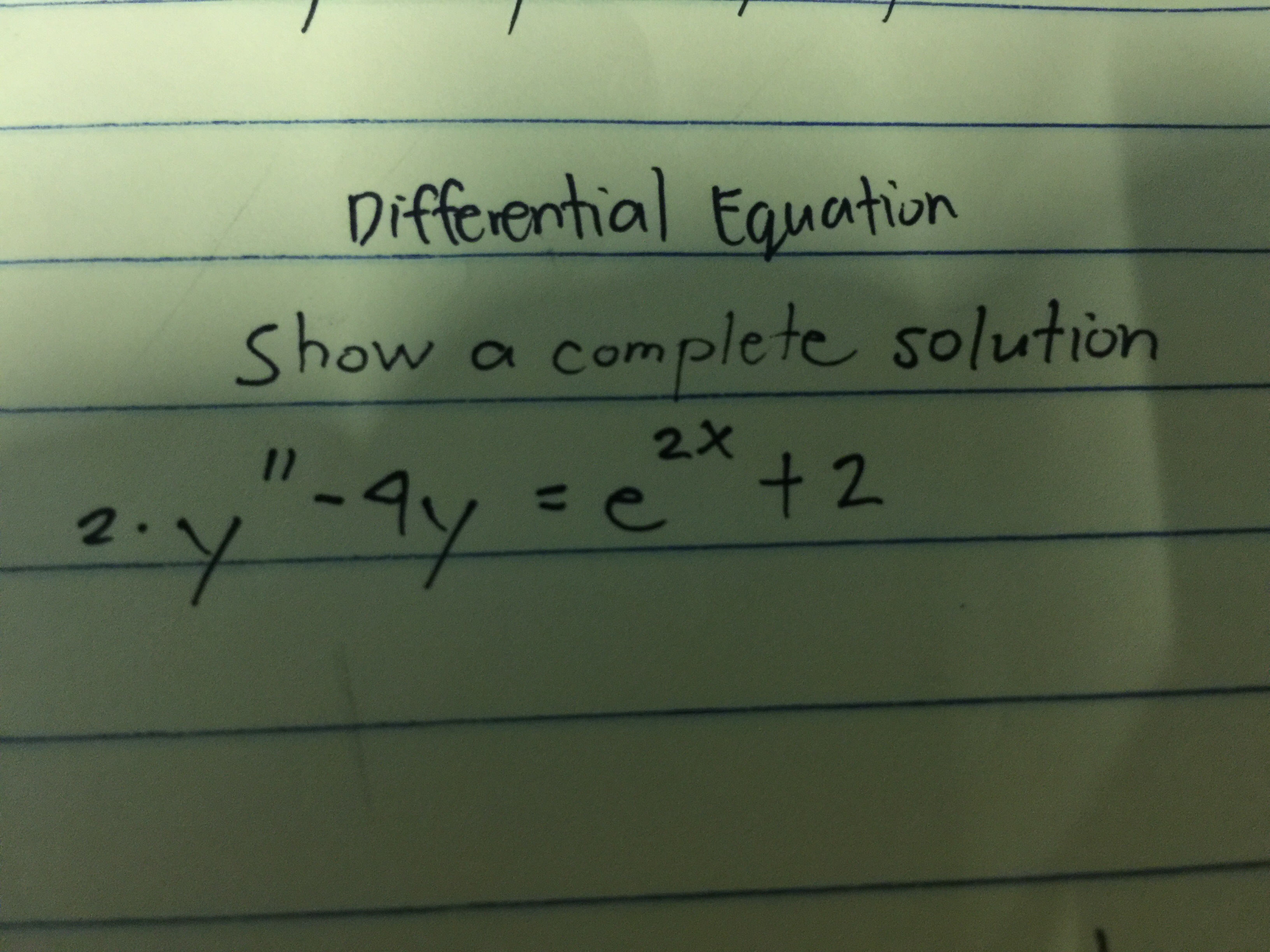 Differential Equation Show a comple te solution 11 2X 2-y-ay e t2