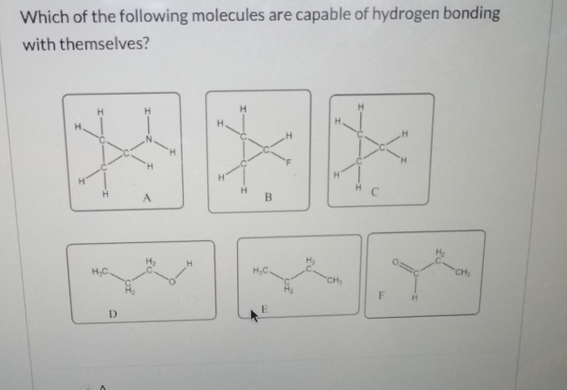 Which of the following molecules are capable of hydrogen bonding with themselves? H. H. H. H. H. H. H. н H. н.с Н с. CH CH H.