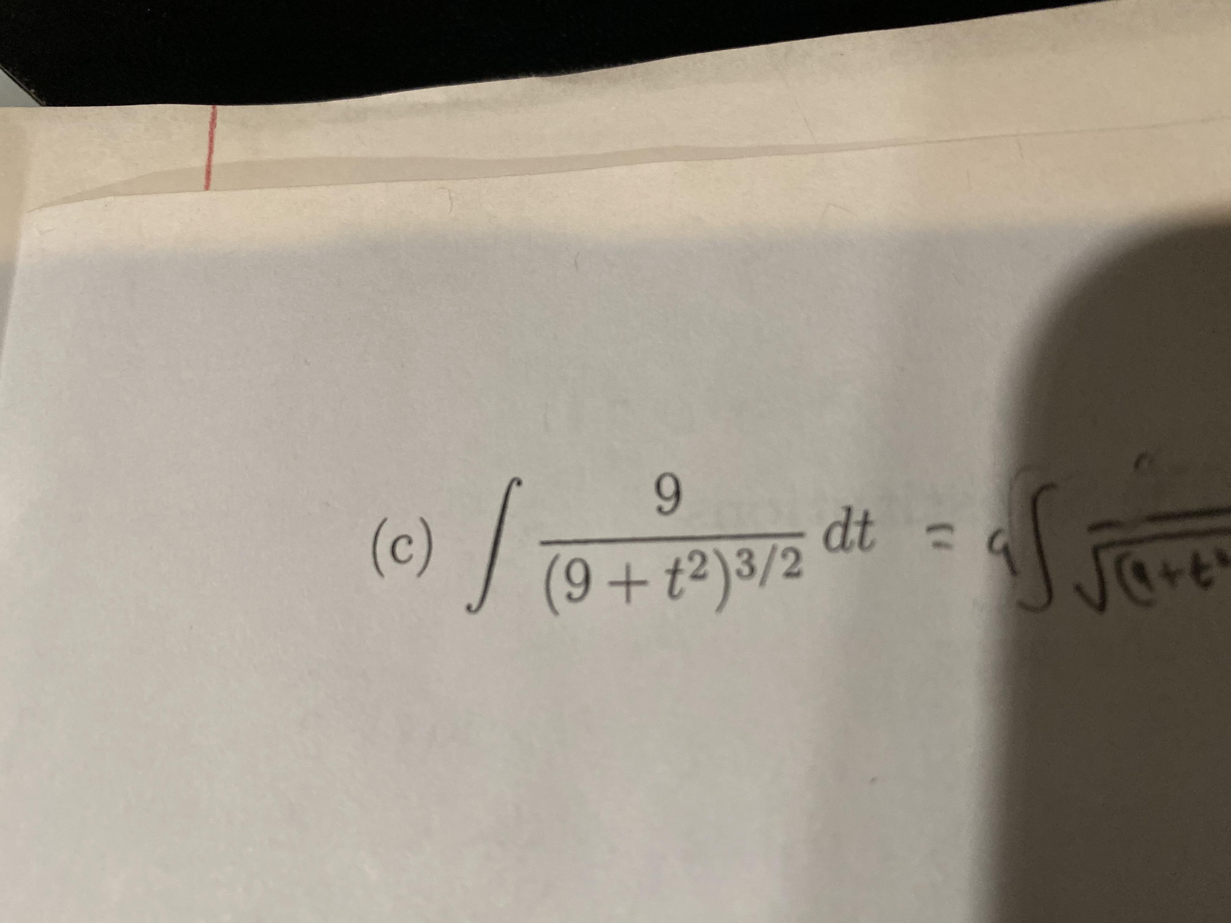 dt = (c) (9+t2)3/2