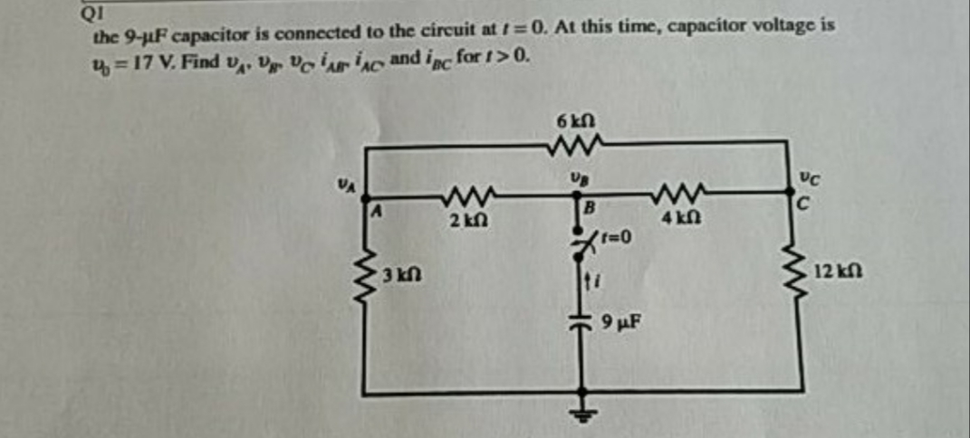 QI the 9-uF capacitor is connected to the circuit at t = 0. At this time, capacitor voltage is 4 = 17 V. Find v,, V vo iinc and inc for 1>0. 6kN 2 kn 4 kn 3 kn 12 kn 9 иF