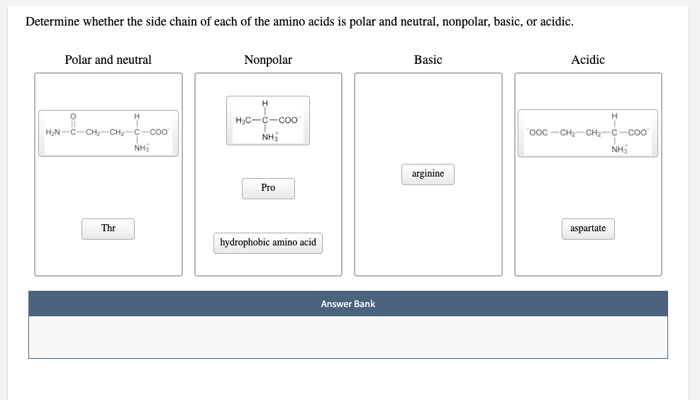 Answered: Determine whether the side chain of…   bartleby