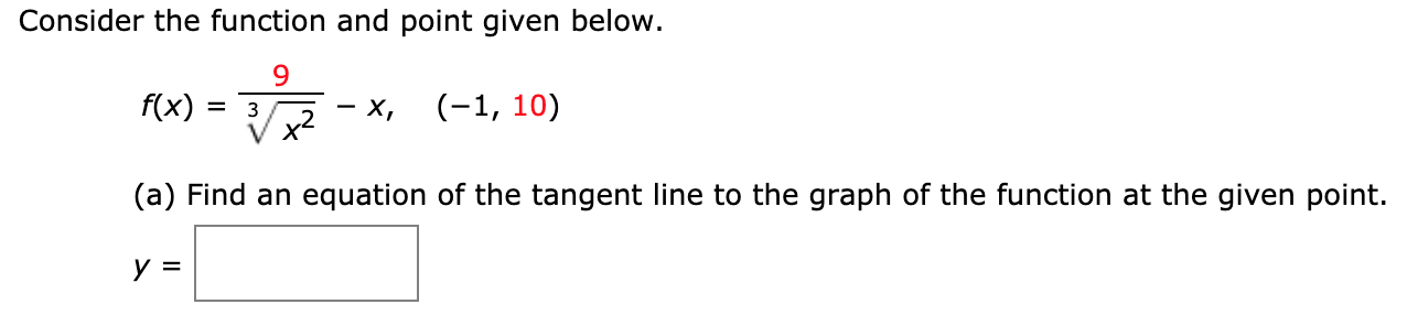 Consider the function and point given below. f(x) (-1, 10) х, х* (a) Find an equation of the tangent line to the graph of the function at the given point. У 3