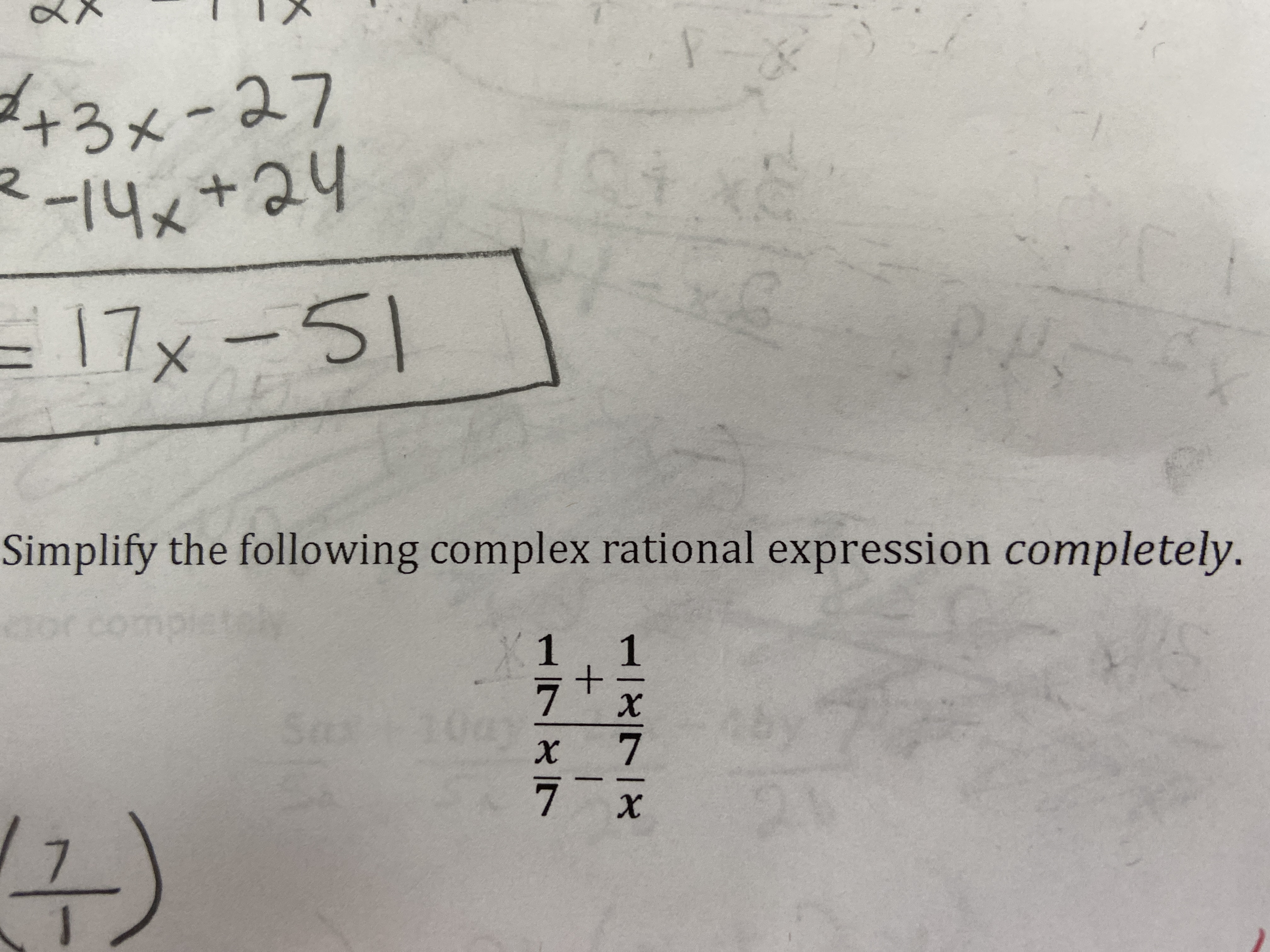 + Y- +3メー27 14+24 t 三17x-51 Simplify the following complex rational expression completely. h X1 1 7 007 7 Sau 7 X 7