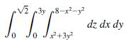 V2 3y 8-x-y dz dx dy 0. o Jr+3y?