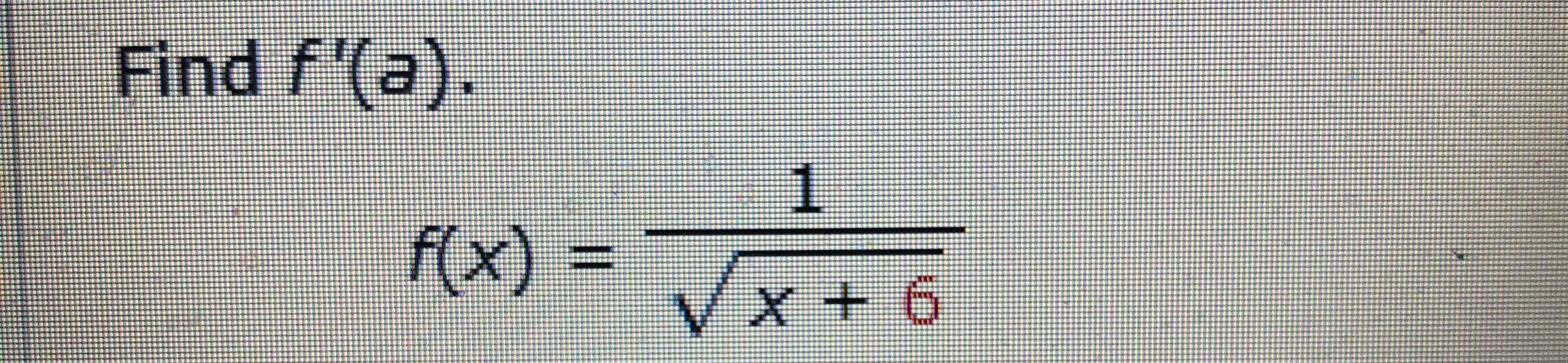 Find f'(a). 1. f(x) =