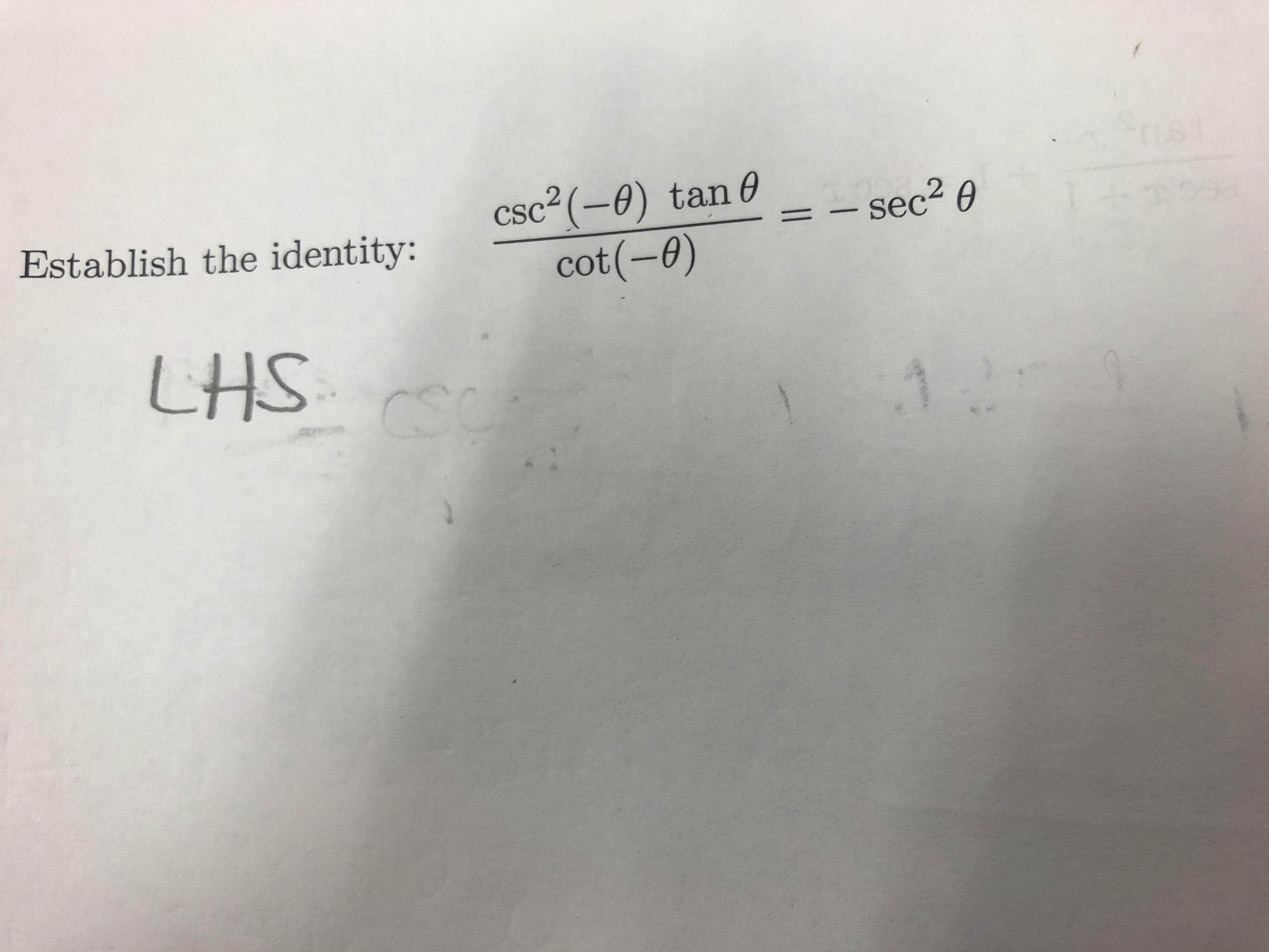 csc2 (-0) tan 0 cot(-0) Establish the identity: - sec2 e LHS CSC