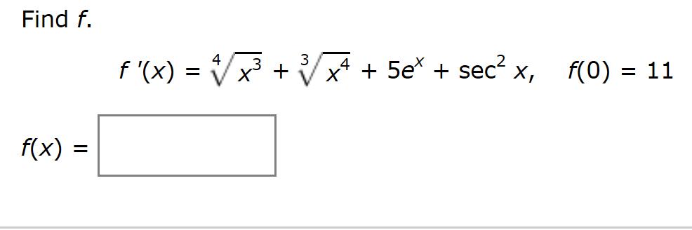 Find f. 4 3 f '(x) Vx 45e sec2 f(0) 11 х, = f(x)