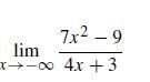 7x2 – 9 lim X-00 4.x +3