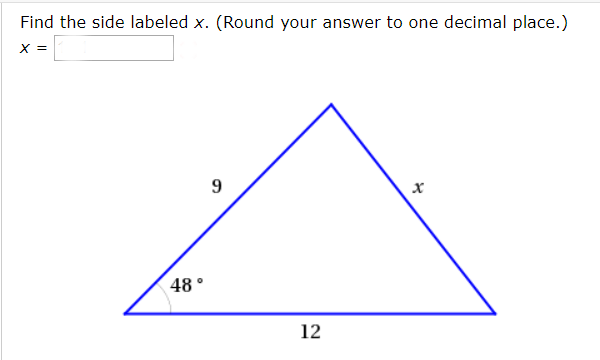 Find the side labeled x. (Round your answer to one decimal place.) X = 9 х 48 12