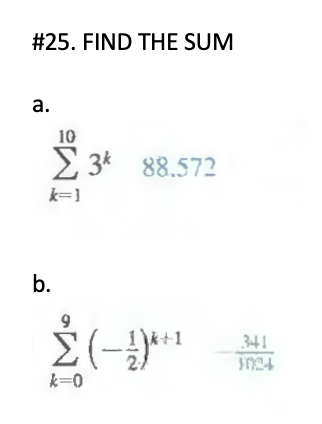 #25. FIND THE SUM а. 10 2 3* 88.572 k=1 b. 9 11k+1