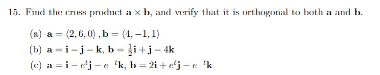 (a) a = (2, 6, 0) , b = (4, –1, 1) (b) a =i-j-k, b = }i+j- 4k