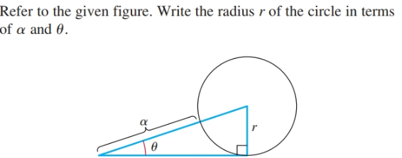 Refer to the given figure. Write the radius r of the of a and 0. circle in terms