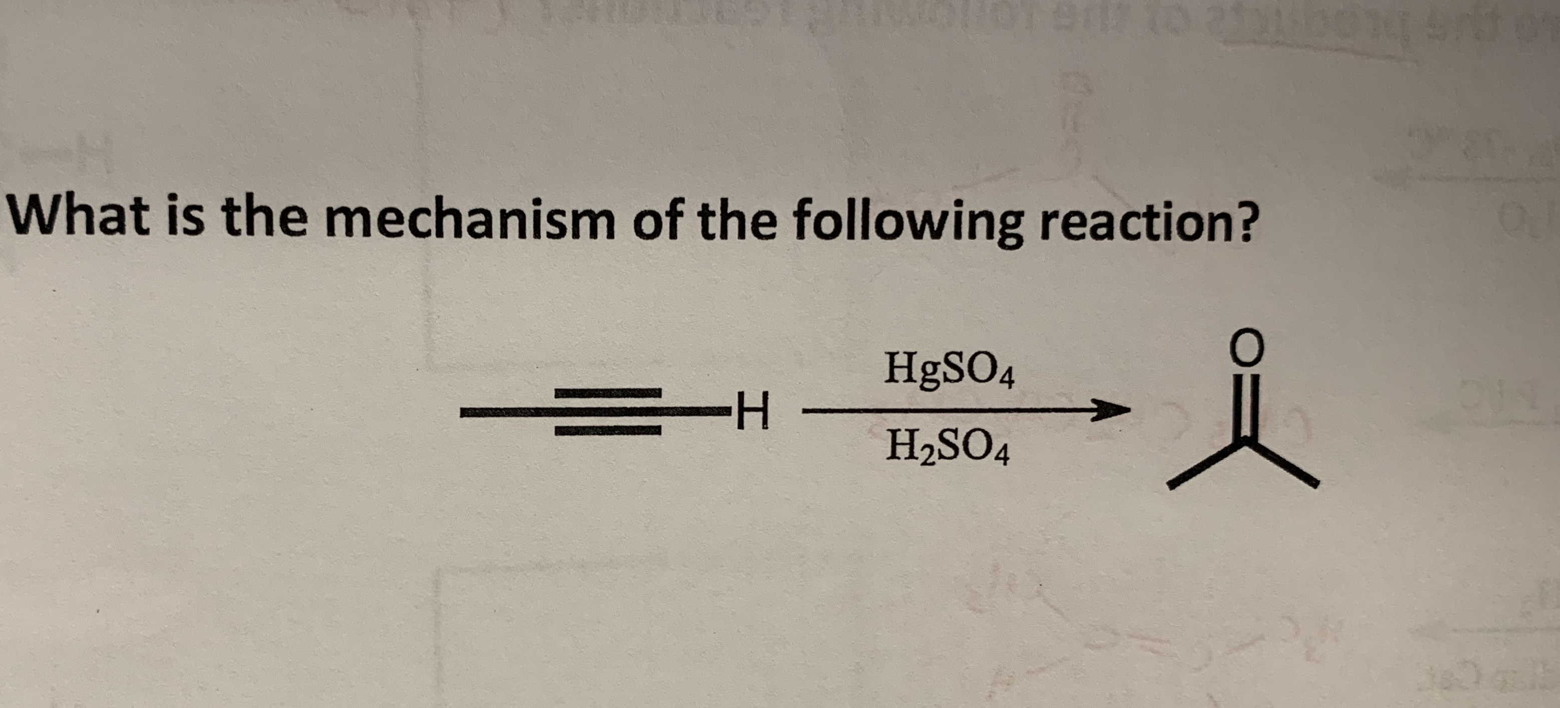 What is the mechanism of the following reaction? HgSO4 H2SO4