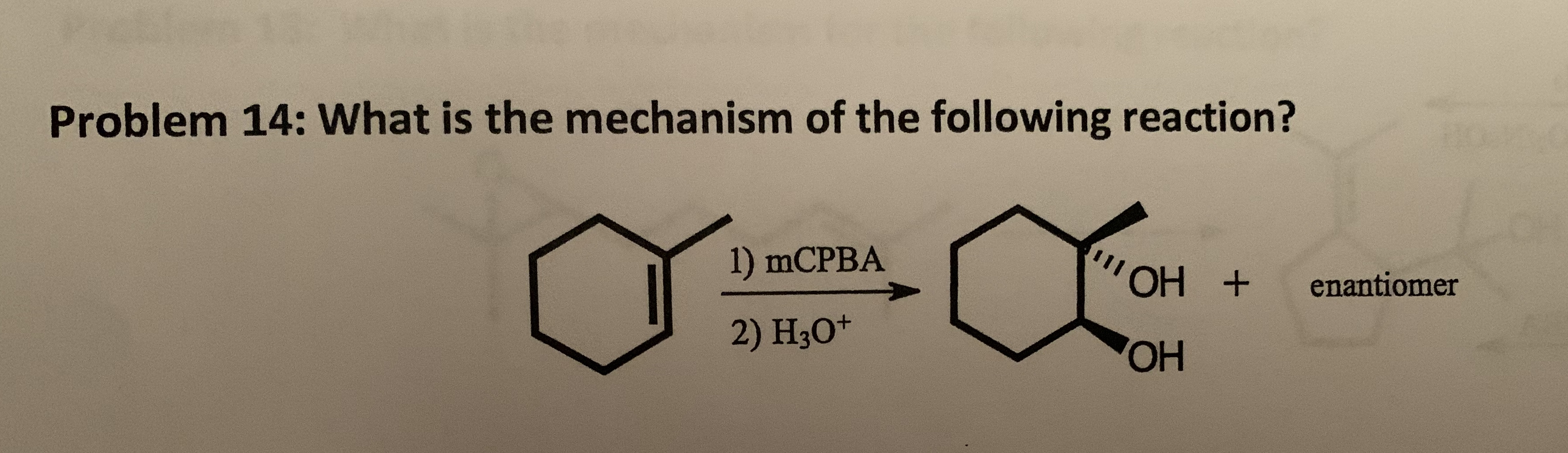 Problem 14: What is the mechanism of the following reaction? 1) MCPBA ОН + enantiomer 2) HзО* ОН