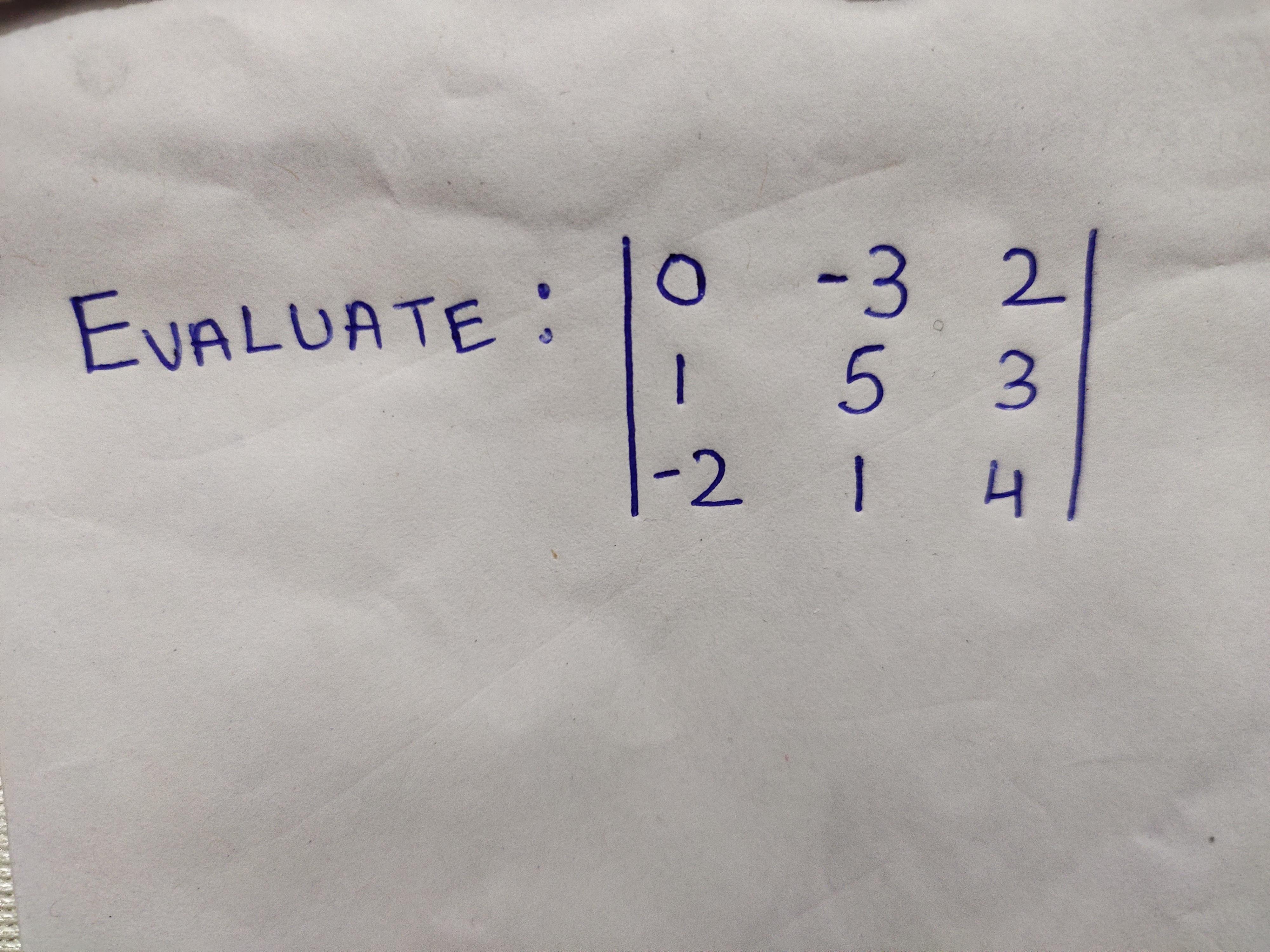 -32 5 3 EVALUATE: 1 -2 1