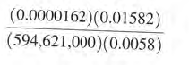 (0.0000162)(0.01582) (594,621,000)(0.0058)
