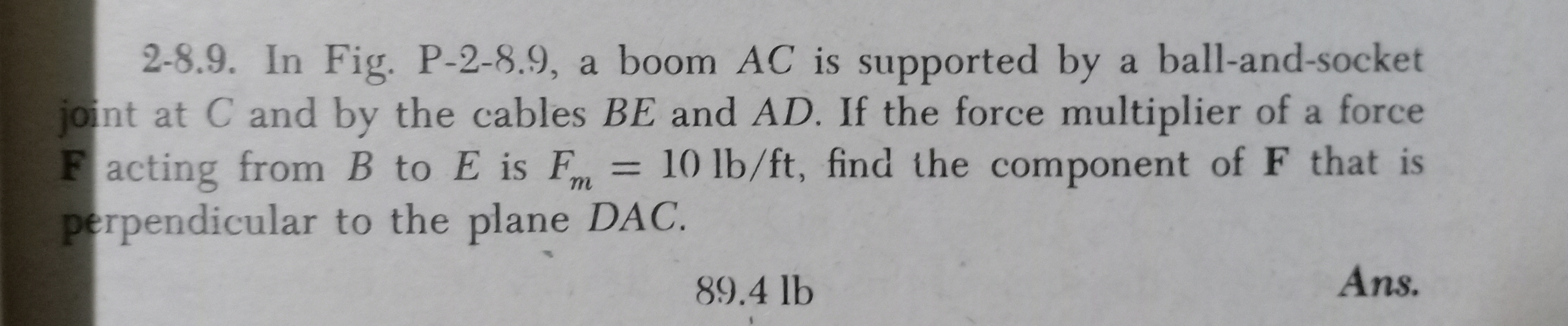 F acting from B to E is Fm 10 lb/ft, find the component of F that is %3D perpendicular to the plane DAC.