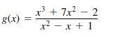 x3 + 7x? – 2 g(x) x? - x + 1