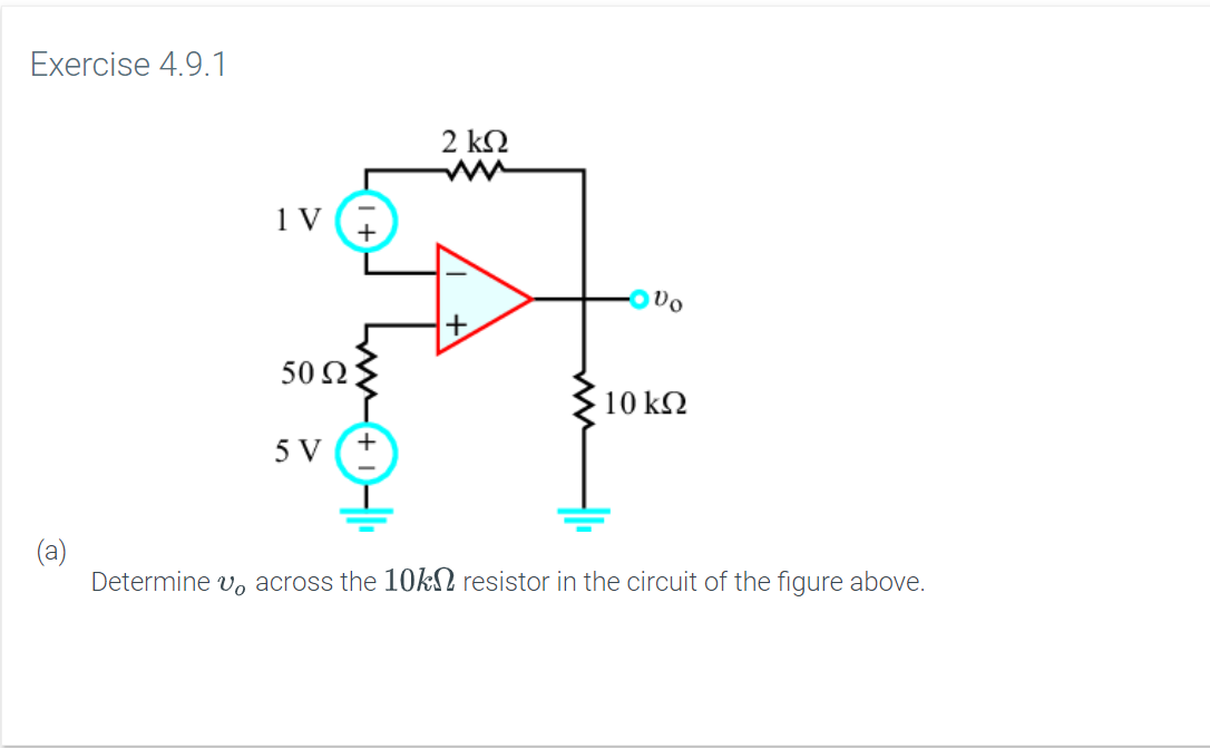 Exercise 4.9.1 2 ΚΩ ODo 50 Ω. 10 kΩ 5 V Determine vo across the 10k2 resistor in the circuit of the figure above.
