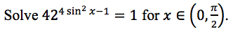 Solve 424 sin2 x-1 1 for x e (0,).