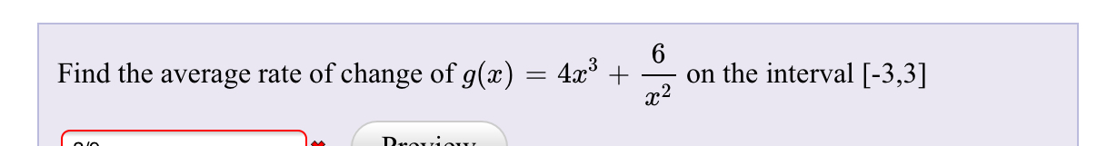 6 on the interval [-3,3]| Find the average rate of change of g(x) = 4x3 x2 Deavia