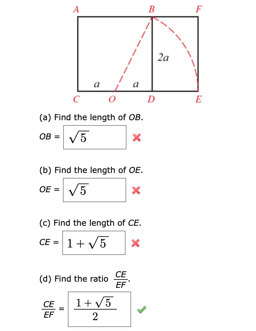 F B A 2a a a E C O D (a) Find the length of OB V5 OB = (b) Find the length of OE V5 OE = (c) Find the length of CE. 1 5 CE = X (d) Find the ratio CE EF 1 CE EF 2