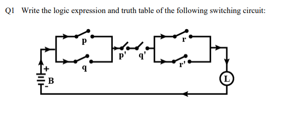 QI Write the logic expression and truth table of the following switching circuit: В