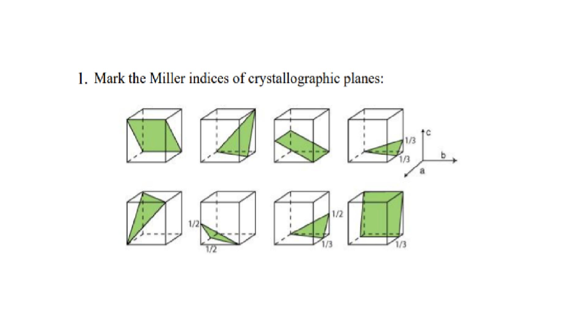 1. Mark the Miller indices of crystallographic planes: 1/3 1/3 1/2 1/2 1/3 1/3 1/2