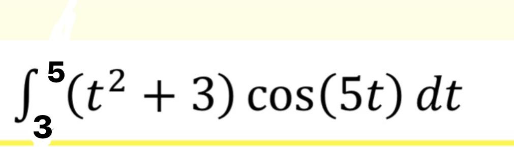 """t? + 3) сos(5t) dt 3"