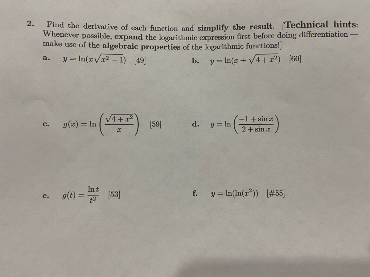 2. Find the derivative of each funct Whenever possible, expand the log make use of the algebraic proper y = In(rVx² – 1) [49] a.