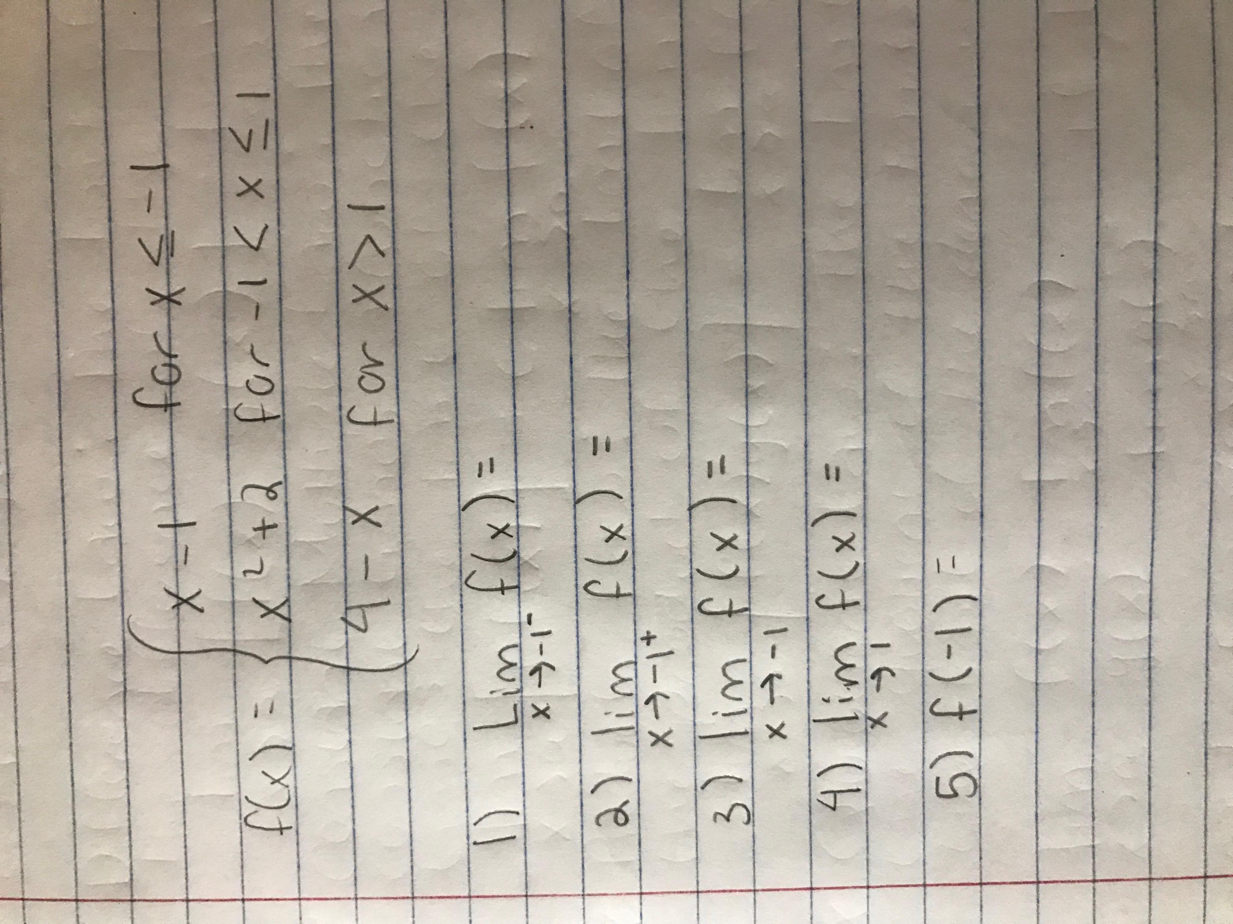 s- for x x-t X-+ -1<x< L +d X Xfor X> = Lim f(x) X X-1 flx) = a) lim 3) lim flx) x-1 4) lim f(x) 5) f(-I)E