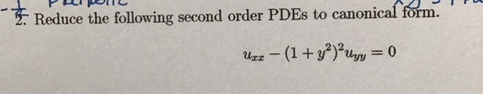 2. Reduce the following second order PDES to canonical form. -(1+y2u= 0
