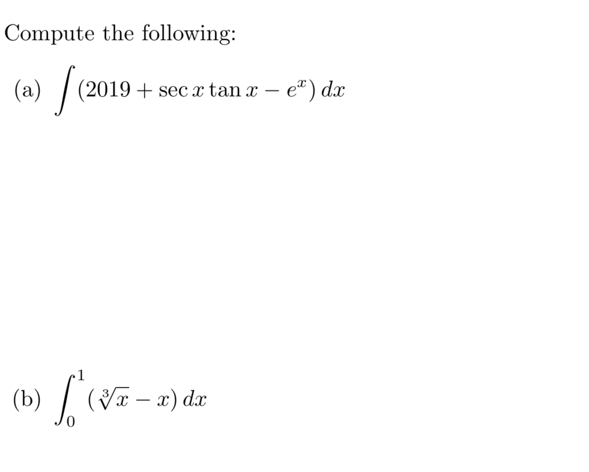 Compute the following: e) dx (2019 + seC x tan x (b)() dr