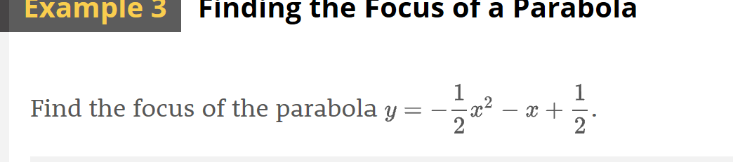 Finding the Focus of a Parabola Example 3 1 Find the focus of the parabola y 2