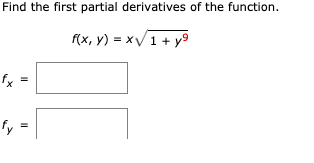 Find the first partial derivatives of the function. (x, y) = x/1 + y9 fy