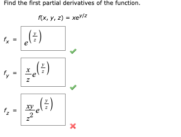 Find the first partial derivatives of the function. f(x, y, z) = xeV/z fx