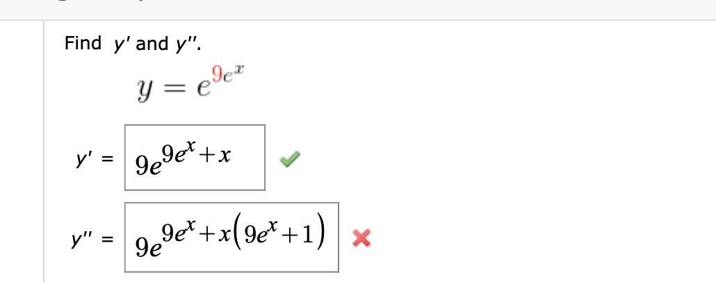 """Find y'and y"""". едет y 99e*+x у' = +x(e* + 1) 9ex 9е X у"""" 3"""
