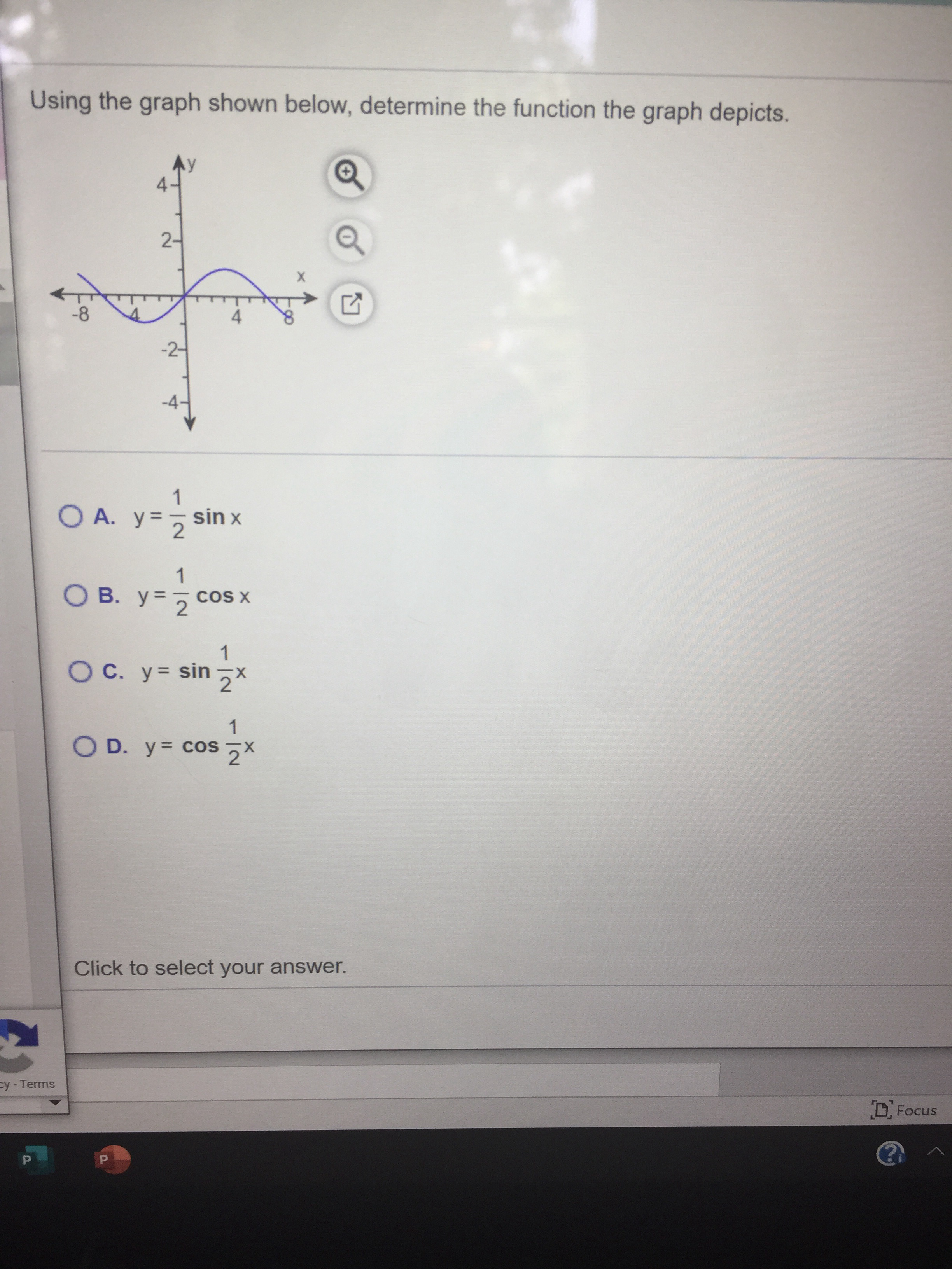 Using the graph shown below, determine the function the graph depicts. 4- 2- -8 4 -2-